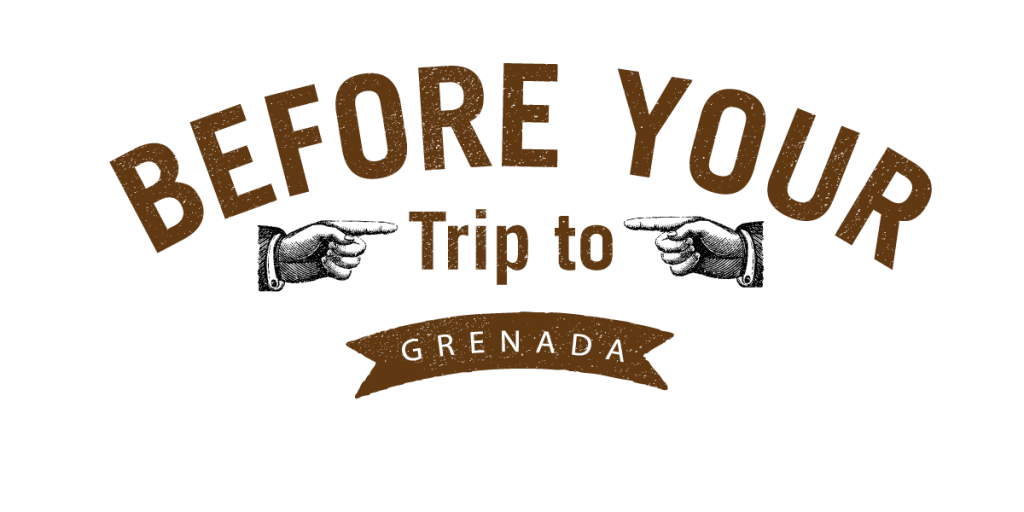 Before your trip to Grenada